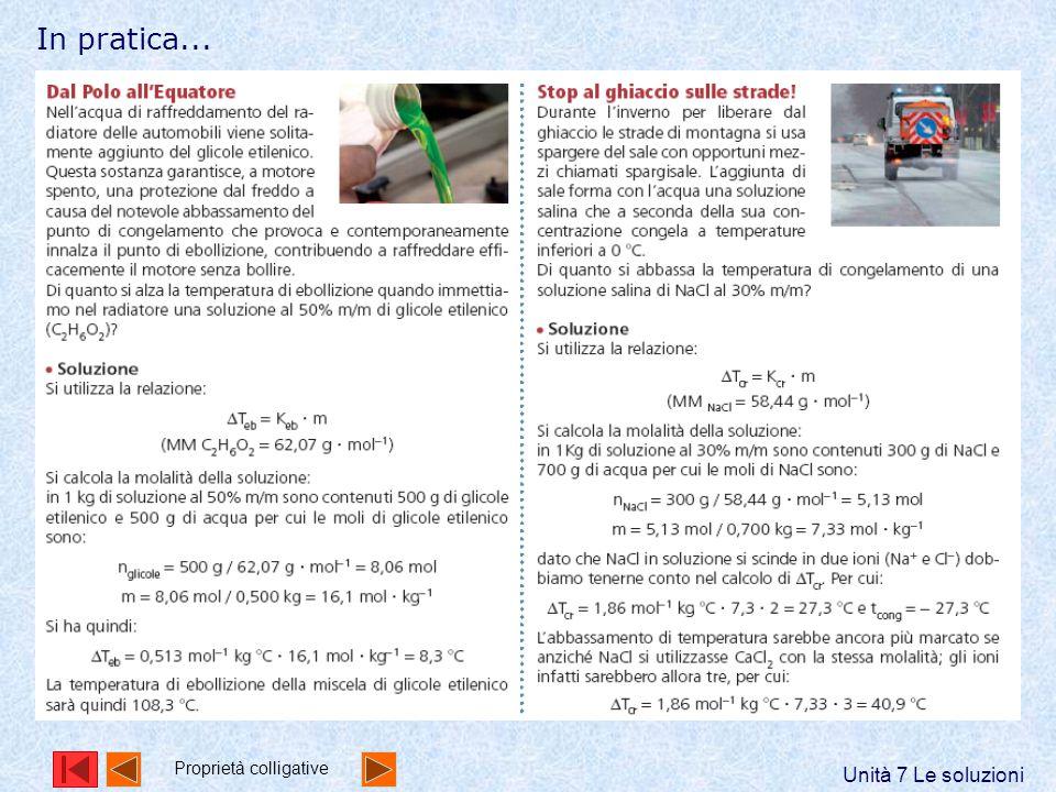 In pratica... Unità 7 Le soluzioni Proprietà colligative