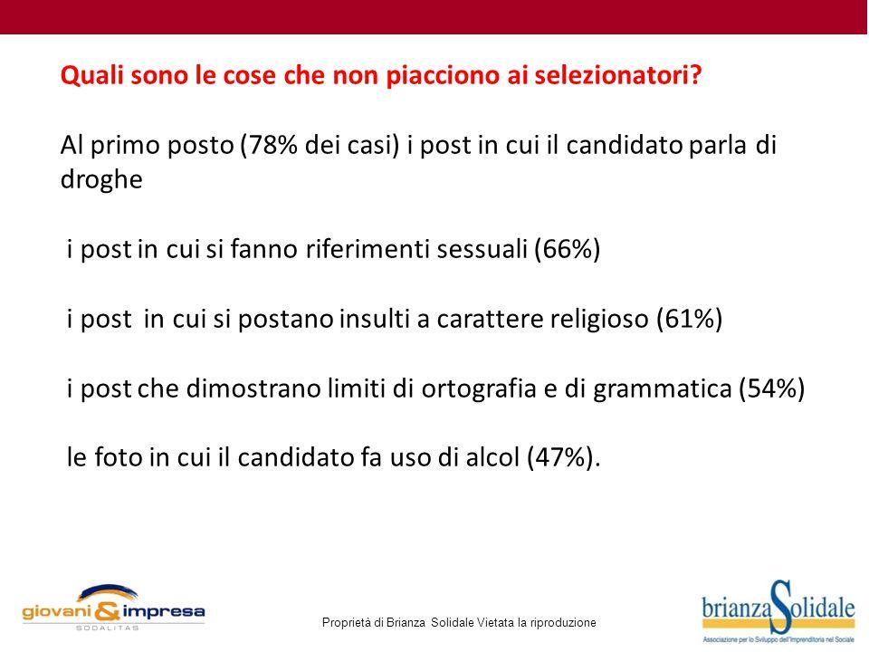 Proprietà di Brianza Solidale Vietata la riproduzione Quali sono le cose che non piacciono ai selezionatori? Al primo posto (78% dei casi) i post in c