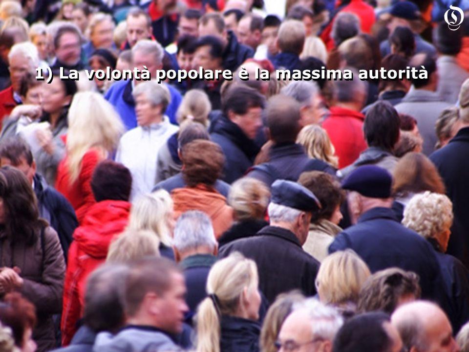 1) La volontà popolare è la massima autorità O