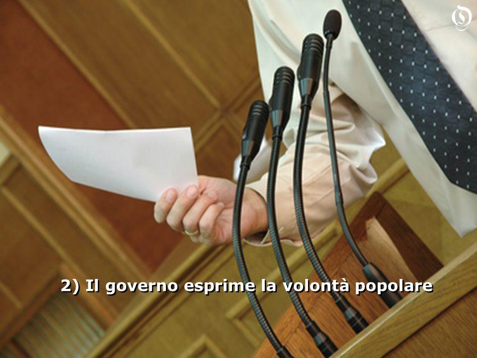 2) Il governo esprime la volontà popolare O