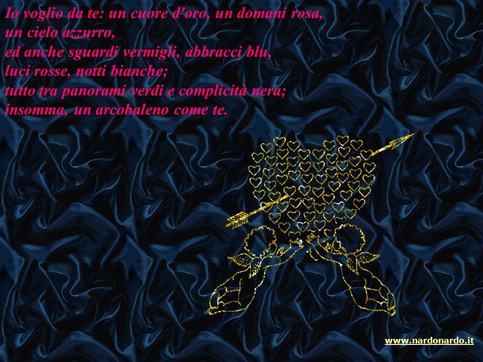 Ed io che intesi quel che non dicevi, m'innamorai di te perché tacevi. Guerrini www.nardonardo.it