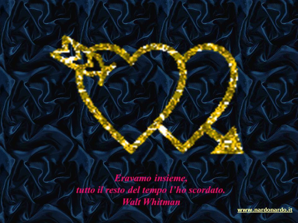 Se trovi l'amore tutte le cose ti sembrano belle, se perdi l'amore le cose più belle ti sembrano inutili. www.nardonardo.it
