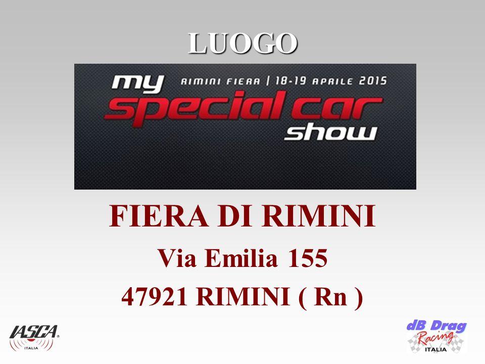 LUOGO FIERA DI RIMINI Via Emilia 155 47921 RIMINI ( Rn )