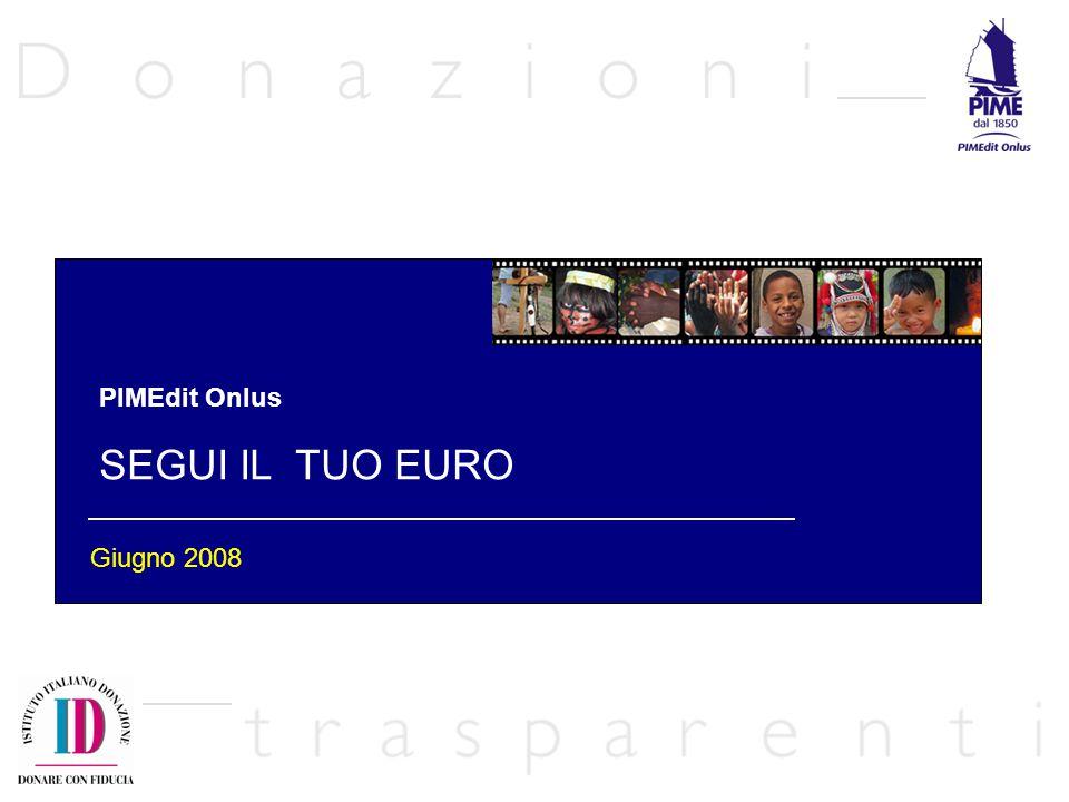 PIMEdit Onlus SEGUI IL TUO EURO Giugno 2008