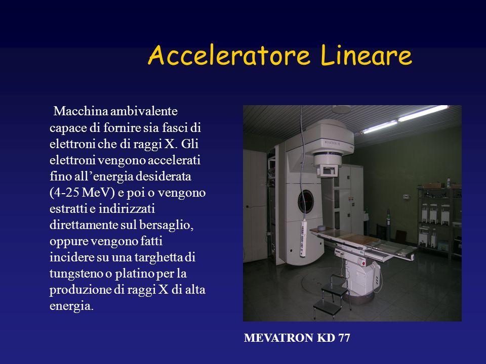 Acceleratore Lineare MEVATRON KD 77 Macchina ambivalente capace di fornire sia fasci di elettroni che di raggi X. Gli elettroni vengono accelerati fin