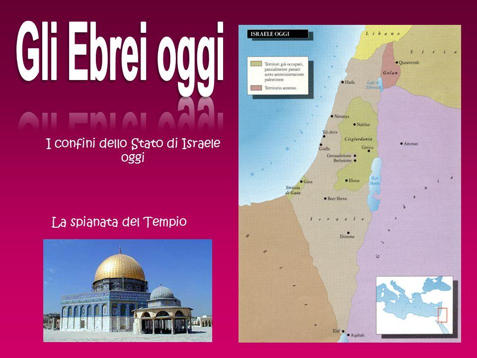 I confini dello Stato di Israele oggi La spianata del Tempio