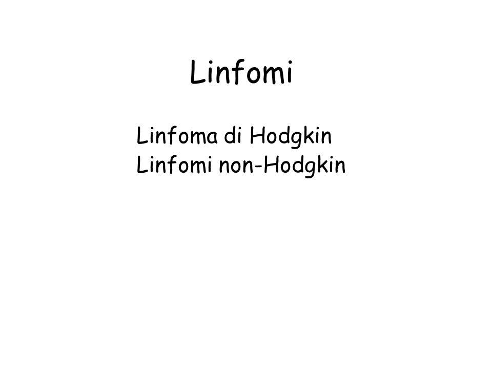 Linfoma di Hodgkin Linfomi non-Hodgkin