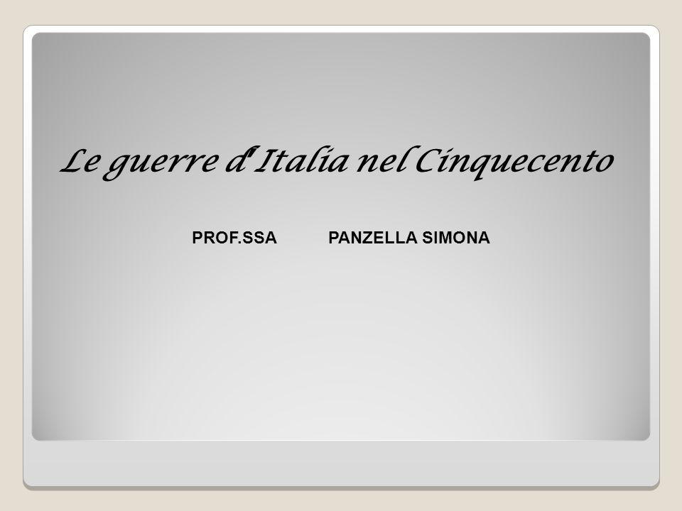 Le guerre d ' Italia nel Cinquecento PROF.SSA PANZELLA SIMONA