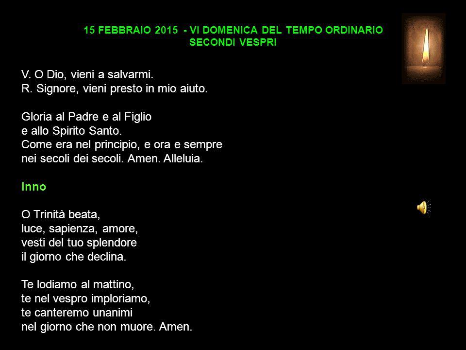 15 FEBBRAIO 2015 - VI DOMENICA DEL TEMPO ORDINARIO SECONDI VESPRI V.
