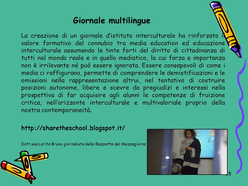 Giornale multilingue La creazione di un giornale d'istituto interculturale ha rinforzato il valore formativo del connubio tra media education ed educa