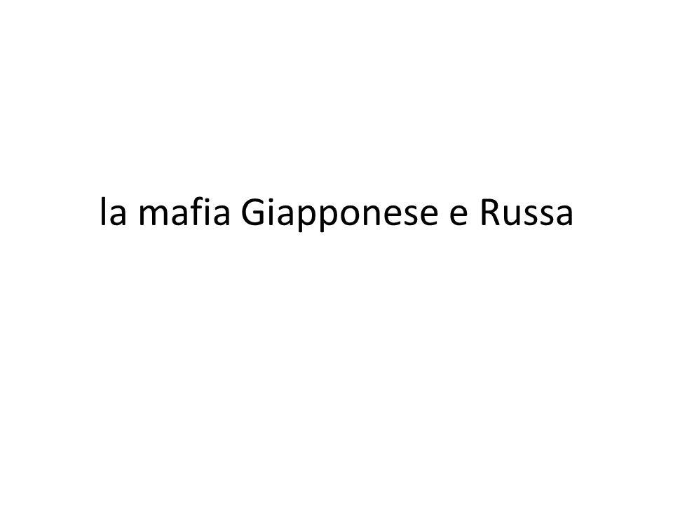 la mafia Giapponese e Russa