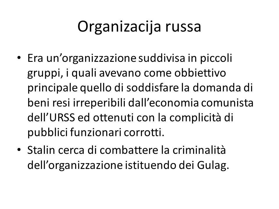 Organizacija russa Era un'organizzazione suddivisa in piccoli gruppi, i quali avevano come obbiettivo principale quello di soddisfare la domanda di beni resi irreperibili dall'economia comunista dell'URSS ed ottenuti con la complicità di pubblici funzionari corrotti.