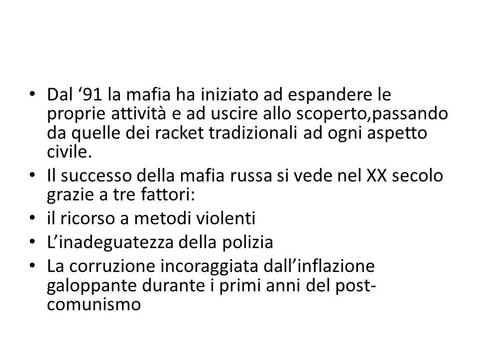 Dal '91 la mafia ha iniziato ad espandere le proprie attività e ad uscire allo scoperto,passando da quelle dei racket tradizionali ad ogni aspetto civ