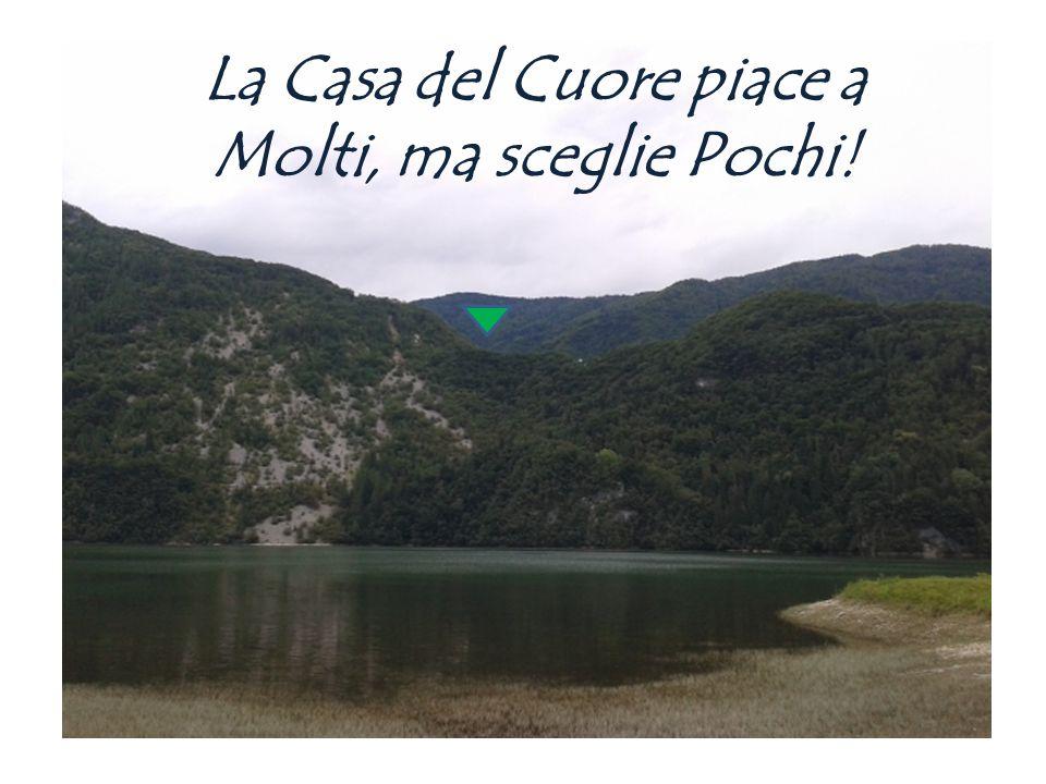 La Casa del Cuore piace a Molti, ma sceglie Pochi!