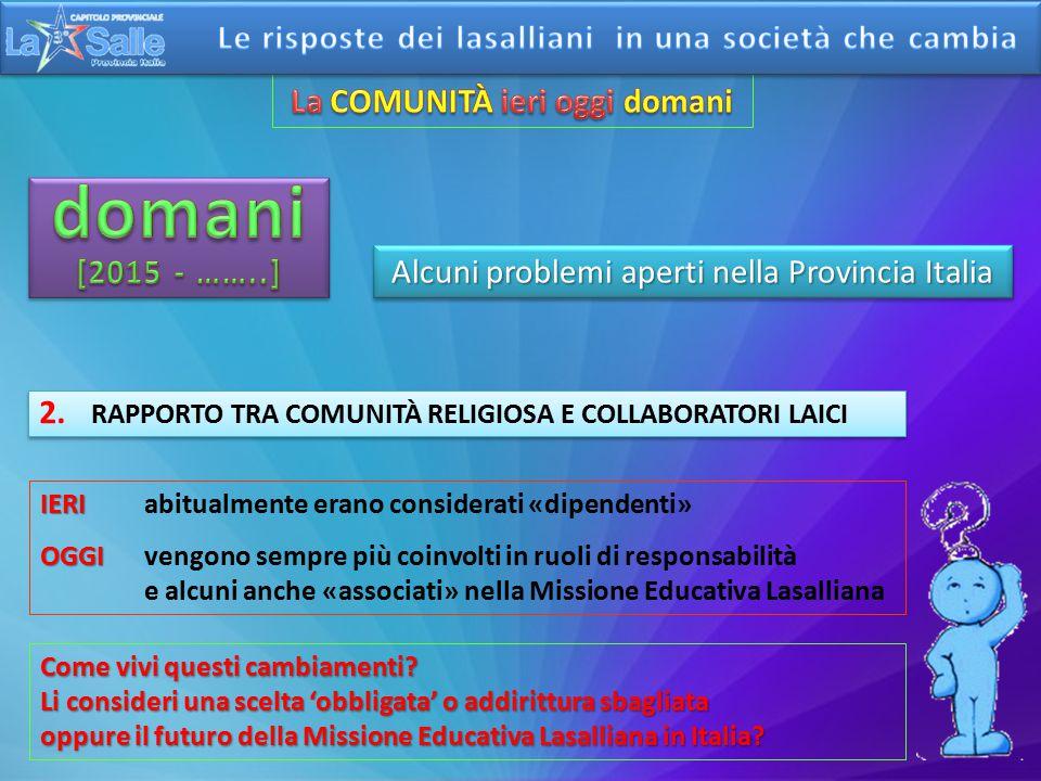 Alcuni problemi aperti nella Provincia Italia 1.