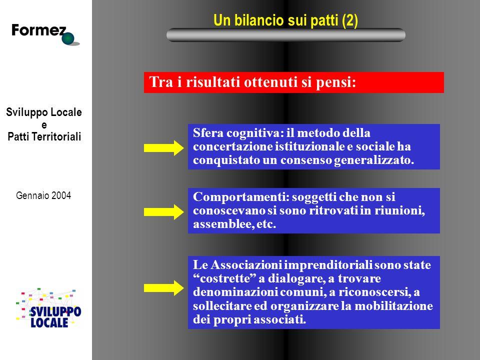 """Sviluppo Locale e Patti Territoriali Gennaio 2004 Un bilancio sui patti (2) Le Associazioni imprenditoriali sono state """"costrette"""" a dialogare, a trov"""