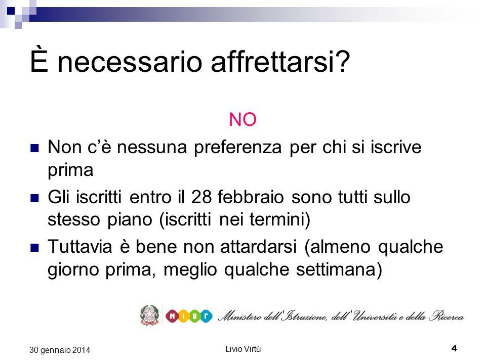 Livio Virtù 5 30 gennaio 2014 Come avviene l'iscrizione.