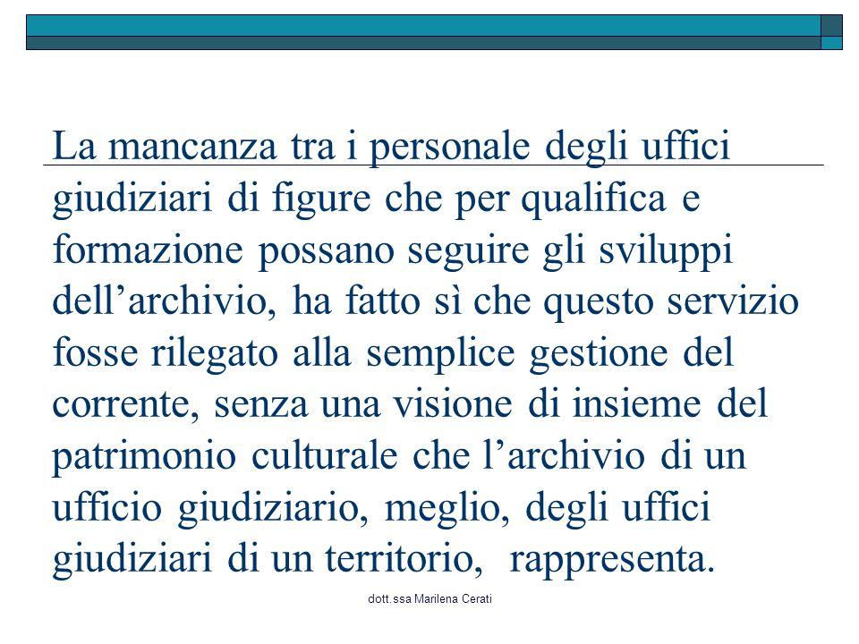 dott.ssa Marilena Cerati La mancanza tra i personale degli uffici giudiziari di figure che per qualifica e formazione possano seguire gli sviluppi del