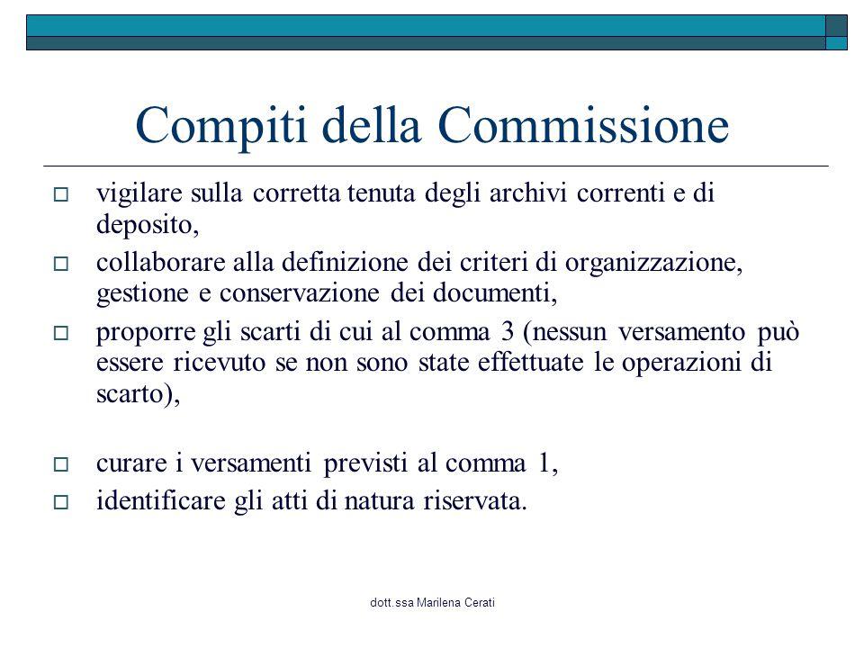 dott.ssa Marilena Cerati Compiti della Commissione  vigilare sulla corretta tenuta degli archivi correnti e di deposito,  collaborare alla definizio