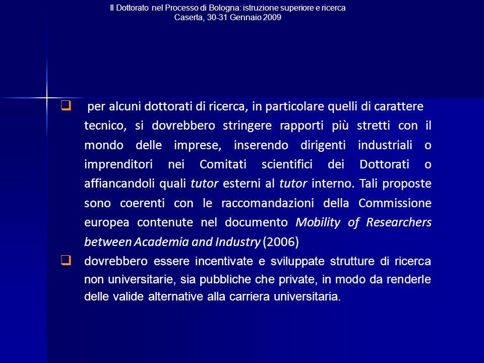 Il Dottorato nel Processo di Bologna: istruzione superiore e ricerca Caserta, 30-31 Gennaio 2009  per alcuni dottorati di ricerca, in particolare que