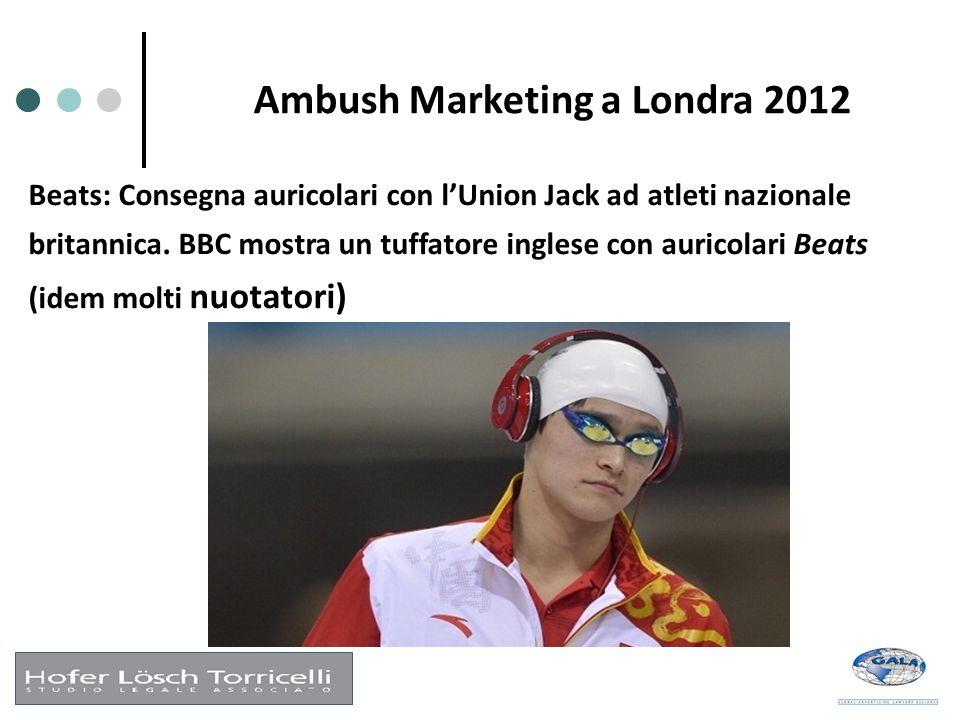 Ambush Marketing a Londra 2012 Beats: Consegna auricolari con l'Union Jack ad atleti nazionale britannica. BBC mostra un tuffatore inglese con auricol