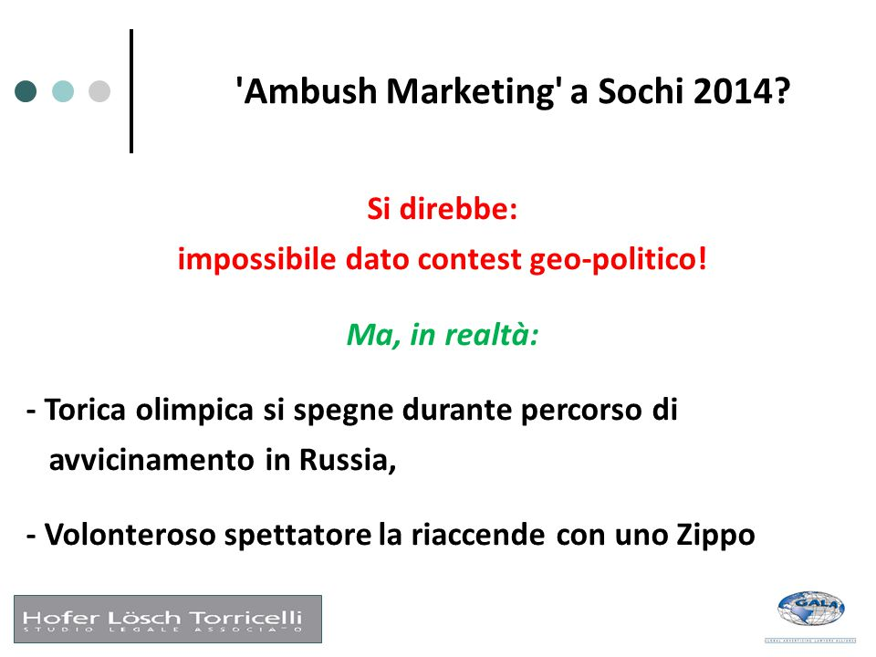 'Ambush Marketing' a Sochi 2014? Si direbbe: impossibile dato contest geo-politico! Ma, in realtà: - Torica olimpica si spegne durante percorso di avv