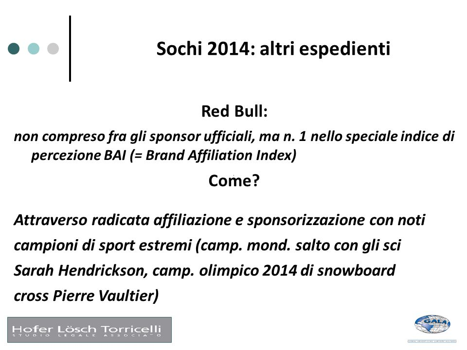 Sochi 2014: altri espedienti Red Bull: non compreso fra gli sponsor ufficiali, ma n. 1 nello speciale indice di percezione BAI (= Brand Affiliation In