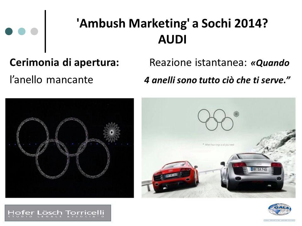 """'Ambush Marketing' a Sochi 2014? AUDI Cerimonia di apertura: Reazione istantanea: «Quando l'anello mancante 4 anelli sono tutto ciò che ti serve."""""""