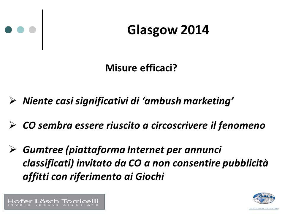 Glasgow 2014 Misure efficaci?  Niente casi significativi di 'ambush marketing'  CO sembra essere riuscito a circoscrivere il fenomeno  Gumtree (pia
