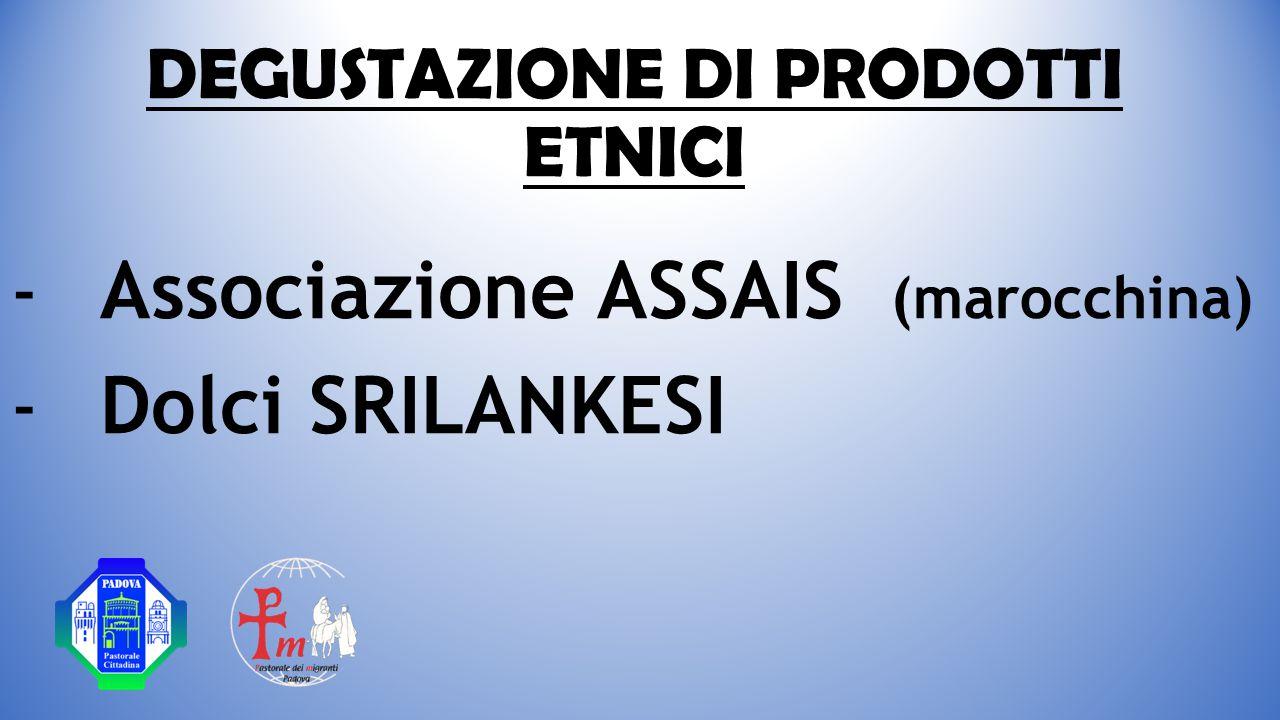 DEGUSTAZIONE DI PRODOTTI ETNICI -Associazione ASSAIS (marocchina) -Dolci SRILANKESI