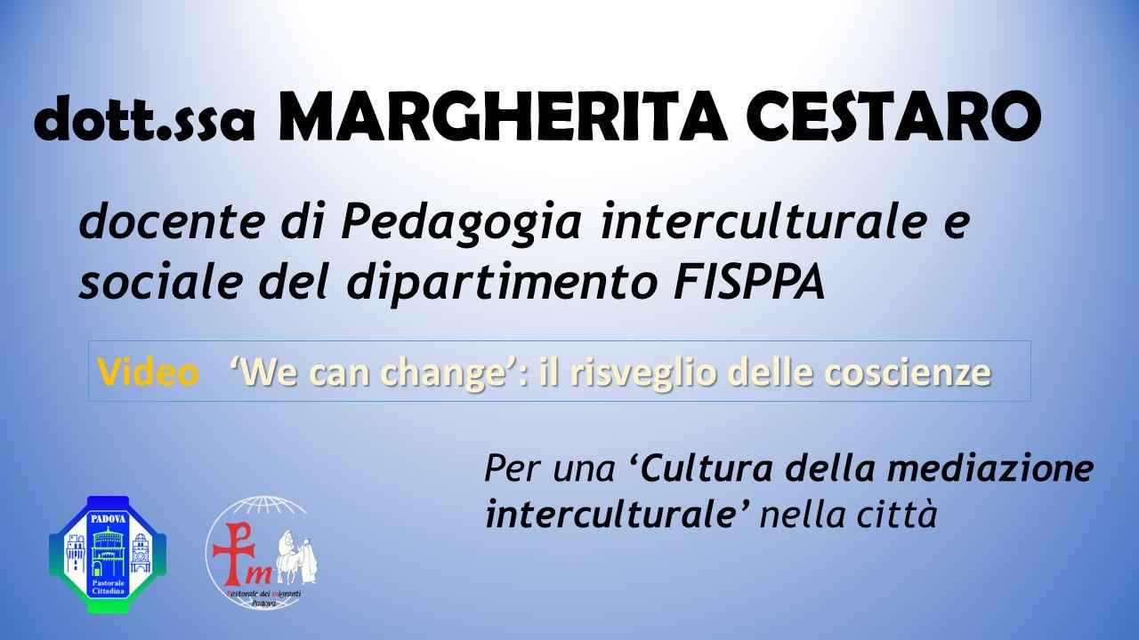 dott.ssa MARGHERITA CESTARO docente di Pedagogia interculturale e sociale del dipartimento FISPPA 'We can change': il risveglio delle coscienze Video