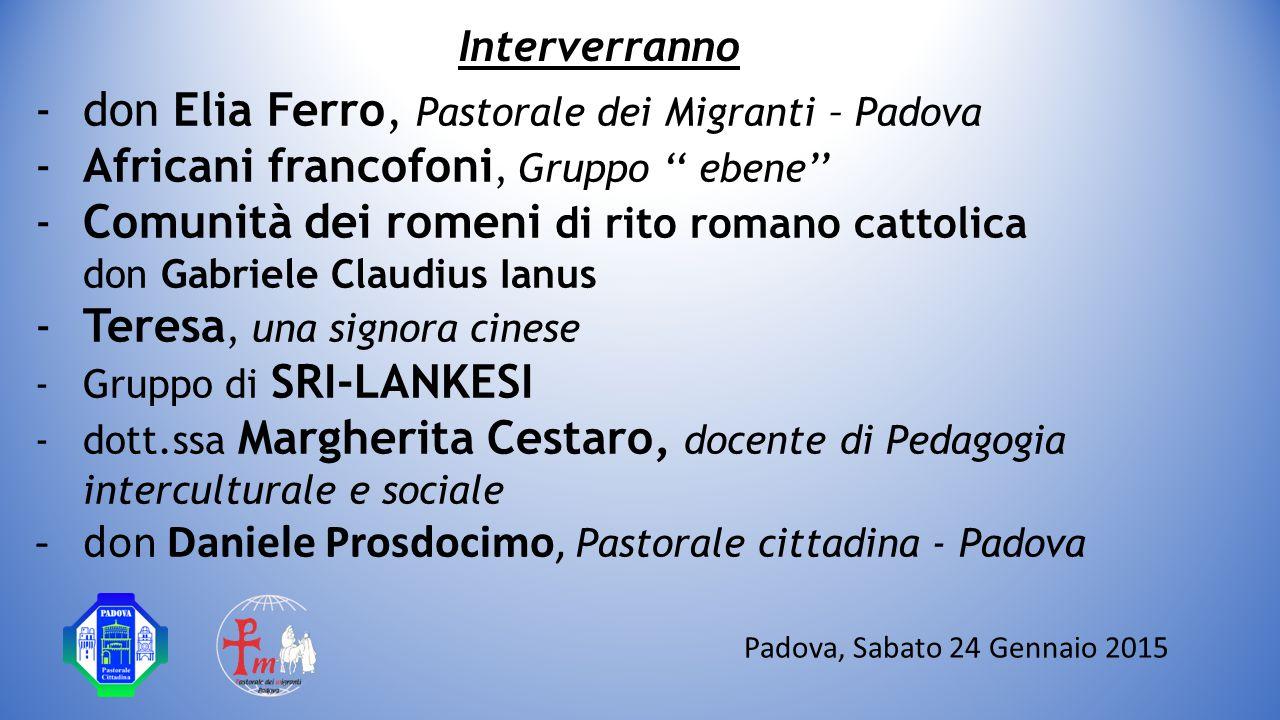 Interverranno Padova, Sabato 24 Gennaio 2015 -don Elia Ferro, Pastorale dei Migranti – Padova -Africani francofoni, Gruppo '' ebene'' -Comunità dei ro