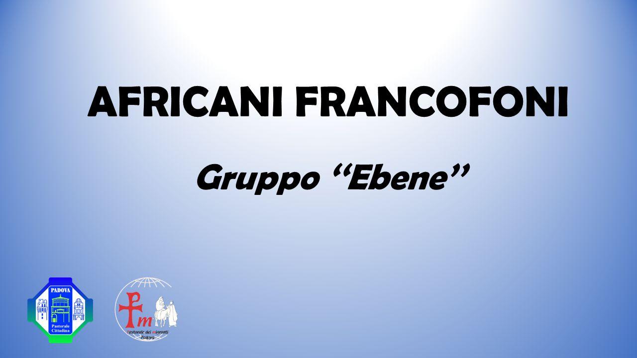 AFRICANI FRANCOFONI Gruppo ''Ebene''