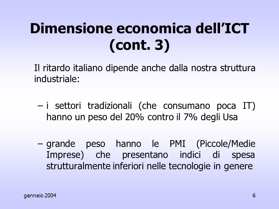 gennaio 20046 Dimensione economica dell'ICT (cont.