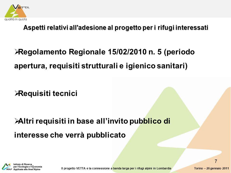 7 Aspetti relativi all adesione al progetto per i rifugi interessati  Regolamento Regionale 15/02/2010 n.