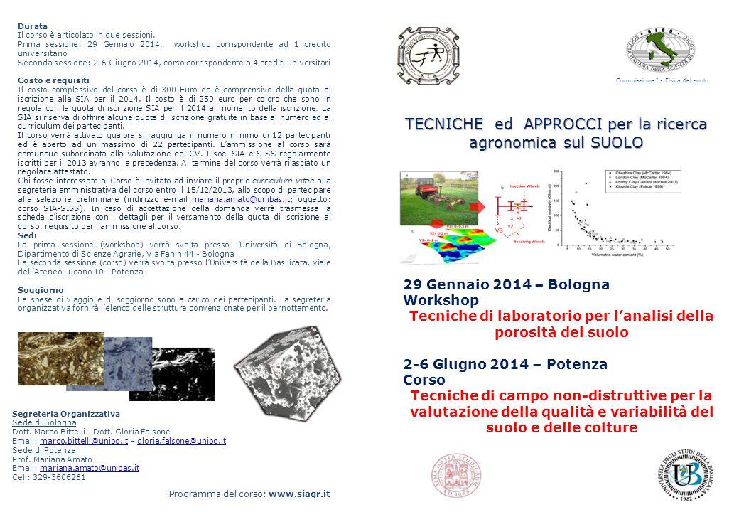 TECNICHE ed APPROCCI per la ricerca agronomica sul SUOLO 29 Gennaio 2014 – Bologna Workshop Tecniche di laboratorio per l'analisi della porosità del s