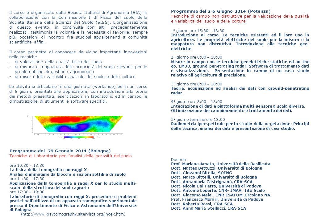 Il corso è organizzato dalla Società Italiana di Agronomia (SIA) in collaborazione con la Commissione I di Fisica del suolo della Società Italiana della Scienza del Suolo (SISS).