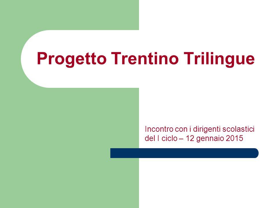 Progetto Trentino Trilingue Incontro con i dirigenti scolastici del I ciclo – 12 gennaio 2015