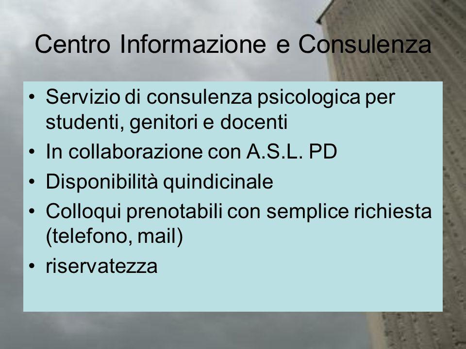 Centro Informazione e Consulenza Servizio di consulenza psicologica per studenti, genitori e docenti In collaborazione con A.S.L.