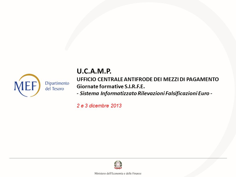 Totale47.6152424.22818.30315.6537.9351.047207 BANCONOTE RITIRATE E/O SEQUESTRATE Primo semestre 2013 22 Giornate formative SIRFE Roma, 02-03/12/2013