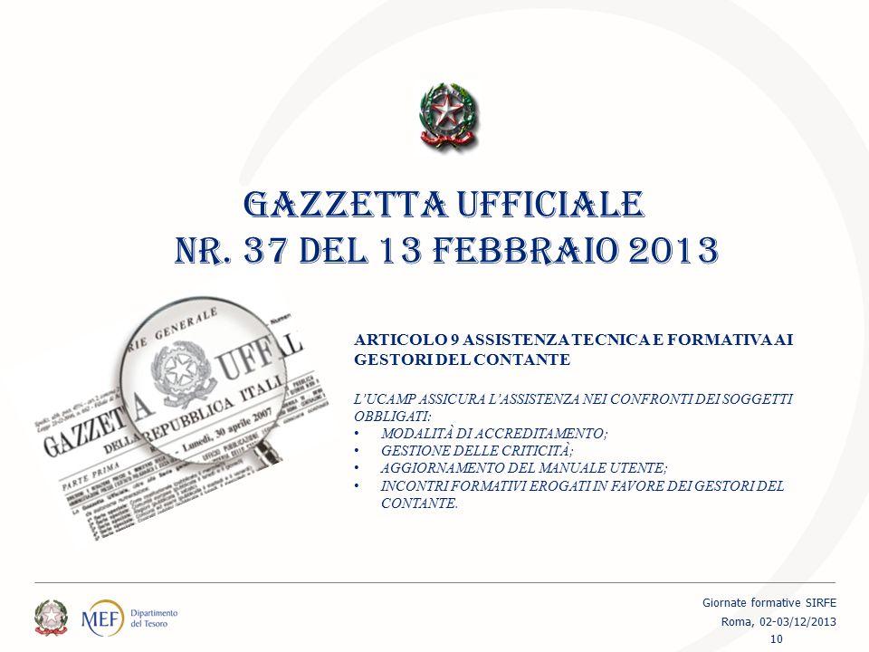 GAZZETTA UFFICIALE NR. 37 DEL 13 FEBBRAIO 2013 ARTICOLO 9 ASSISTENZA TECNICA E FORMATIVA AI GESTORI DEL CONTANTE L'UCAMP ASSICURA L'ASSISTENZA NEI CON