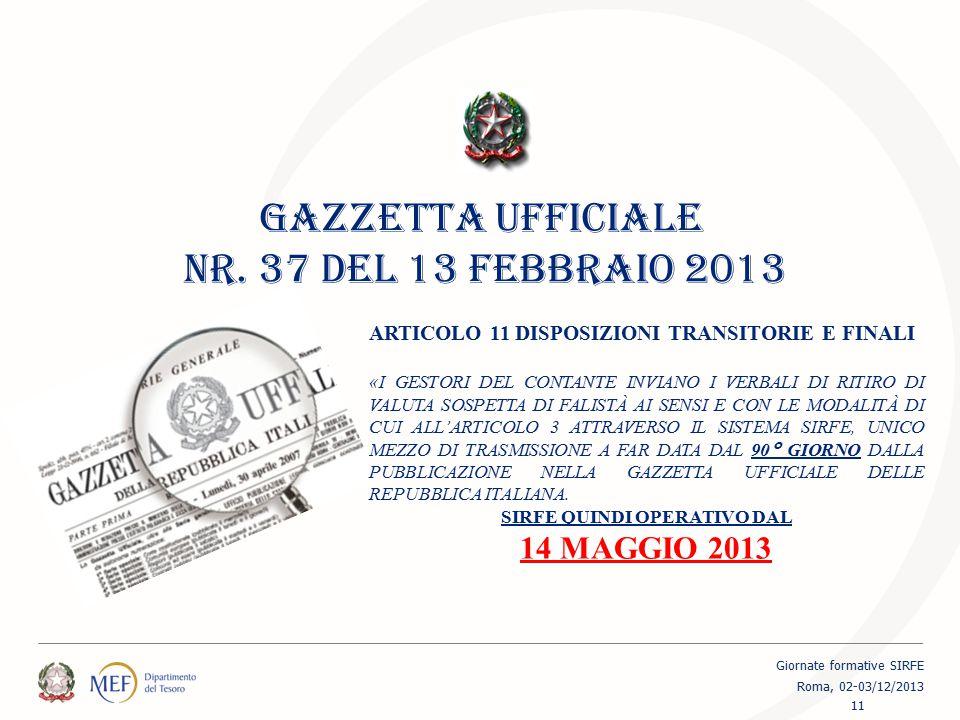 GAZZETTA UFFICIALE NR. 37 DEL 13 FEBBRAIO 2013 ARTICOLO 11 DISPOSIZIONI TRANSITORIE E FINALI «I GESTORI DEL CONTANTE INVIANO I VERBALI DI RITIRO DI VA
