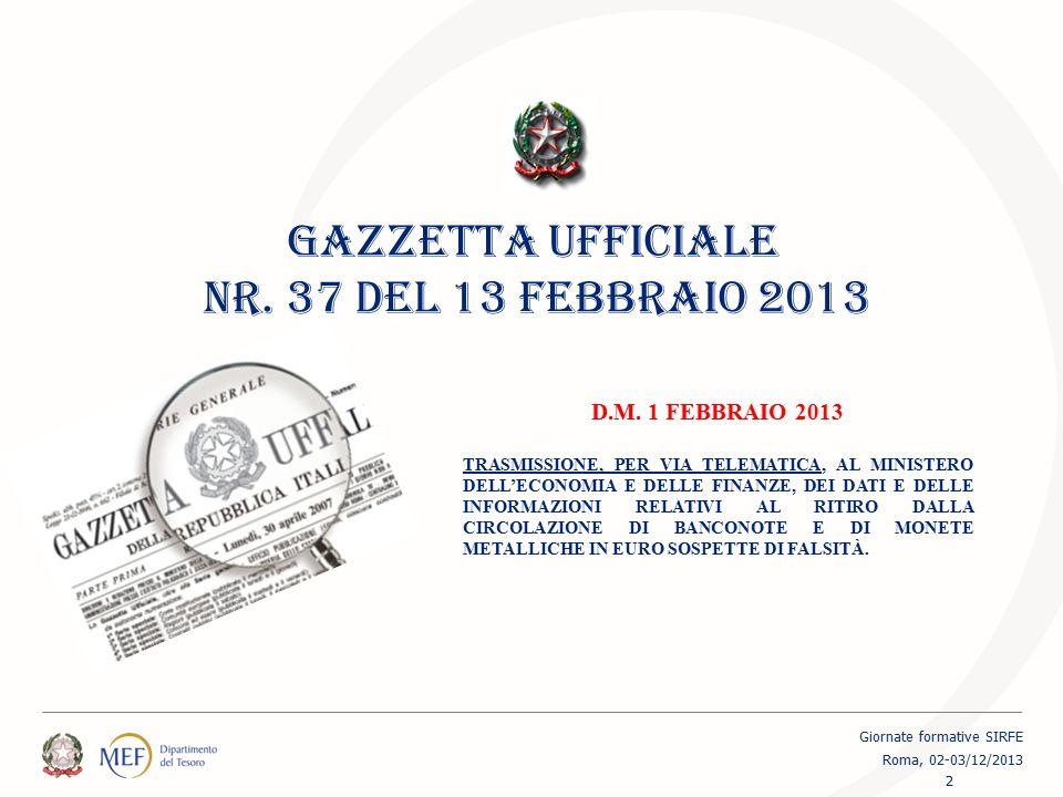 GAZZETTA UFFICIALE NR. 37 DEL 13 FEBBRAIO 2013 D.M. 1 FEBBRAIO 2013 TRASMISSIONE, PER VIA TELEMATICA, AL MINISTERO DELL'ECONOMIA E DELLE FINANZE, DEI