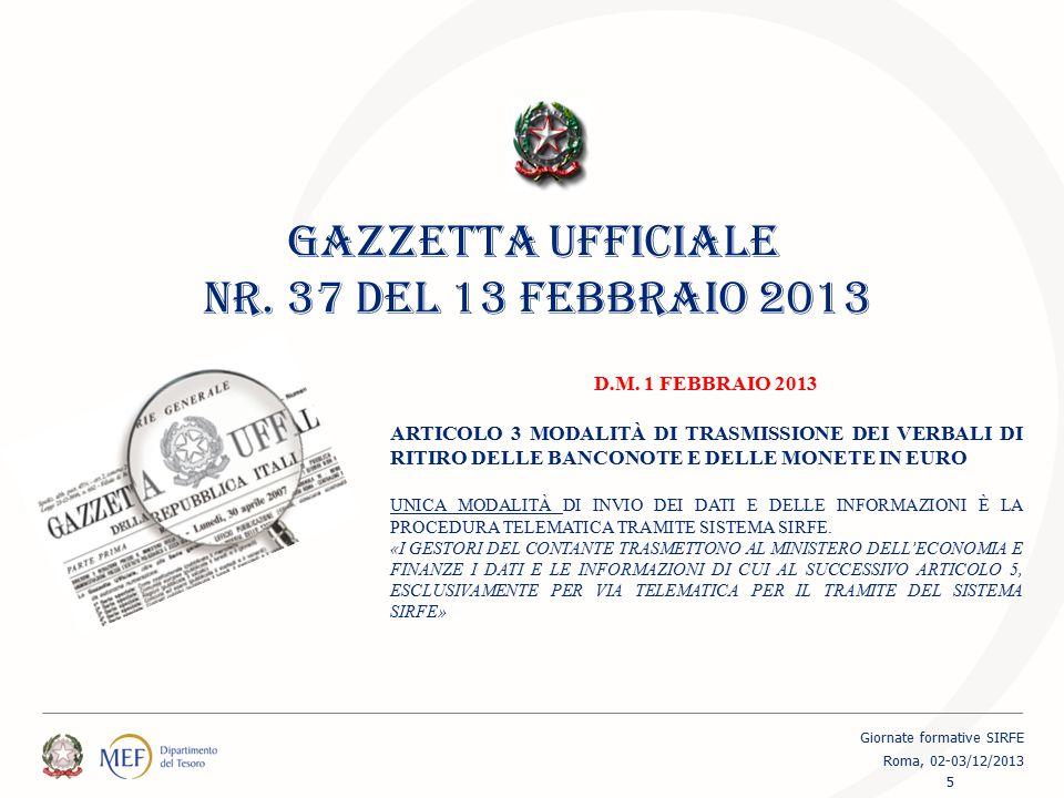 GAZZETTA UFFICIALE NR. 37 DEL 13 FEBBRAIO 2013 D.M. 1 FEBBRAIO 2013 ARTICOLO 3 MODALITÀ DI TRASMISSIONE DEI VERBALI DI RITIRO DELLE BANCONOTE E DELLE
