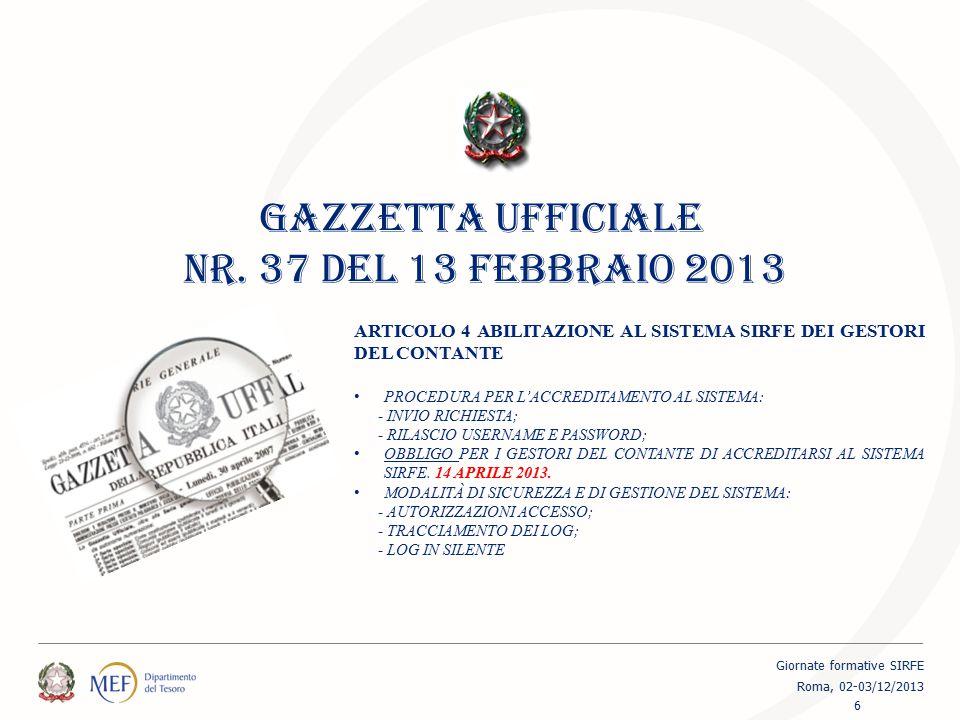 GAZZETTA UFFICIALE NR. 37 DEL 13 FEBBRAIO 2013 ARTICOLO 4 ABILITAZIONE AL SISTEMA SIRFE DEI GESTORI DEL CONTANTE PROCEDURA PER L'ACCREDITAMENTO AL SIS