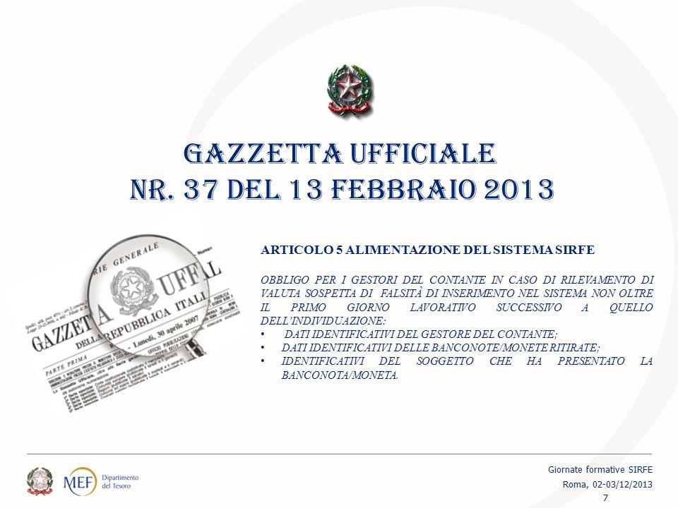 GAZZETTA UFFICIALE NR. 37 DEL 13 FEBBRAIO 2013 ARTICOLO 5 ALIMENTAZIONE DEL SISTEMA SIRFE OBBLIGO PER I GESTORI DEL CONTANTE IN CASO DI RILEVAMENTO DI