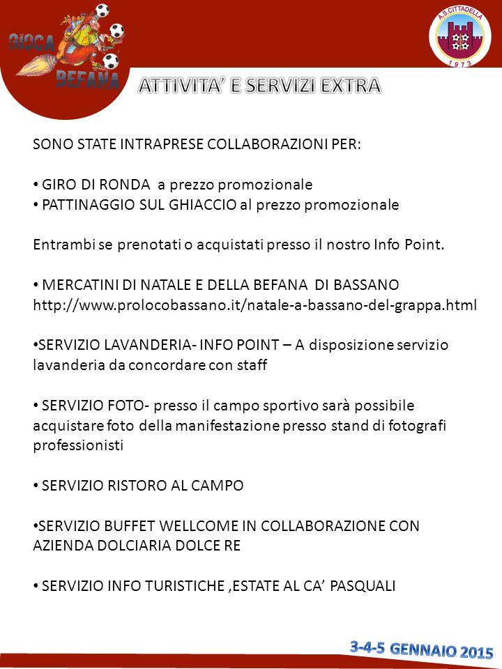 SONO STATE INTRAPRESE COLLABORAZIONI PER: GIRO DI RONDA a prezzo promozionale PATTINAGGIO SUL GHIACCIO al prezzo promozionale Entrambi se prenotati o acquistati presso il nostro Info Point.