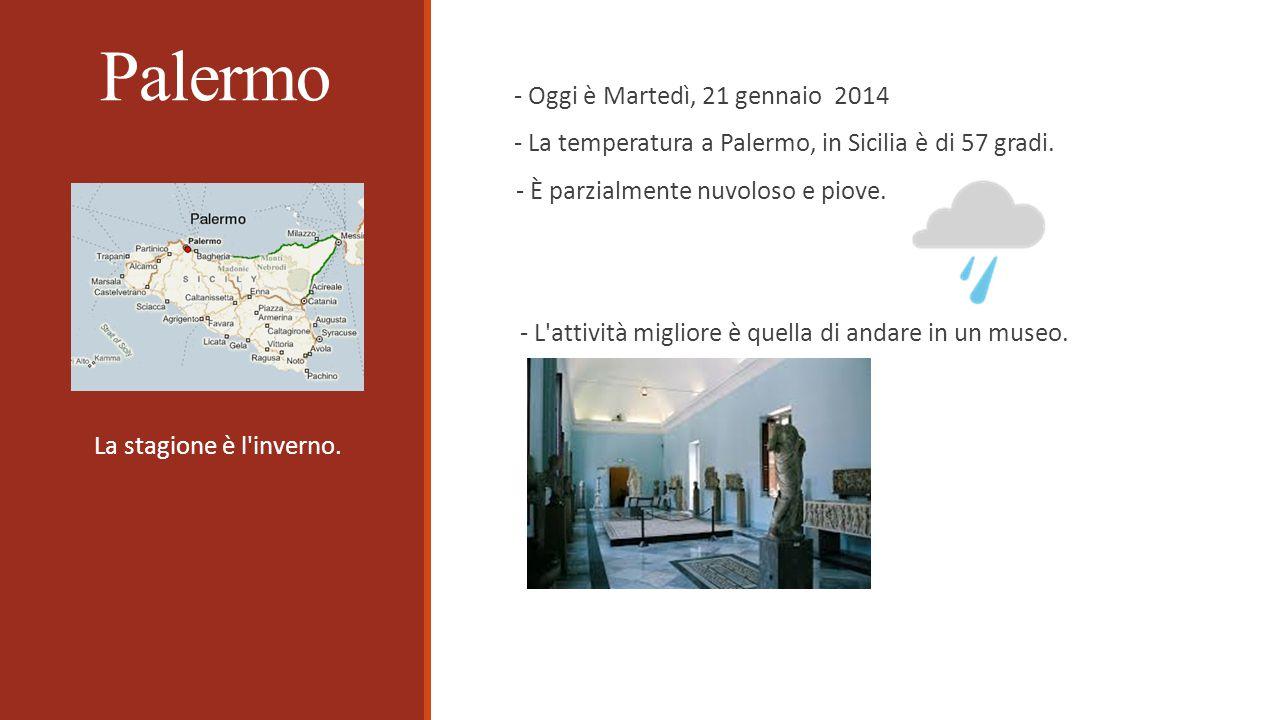 Palermo La stagione è l inverno.