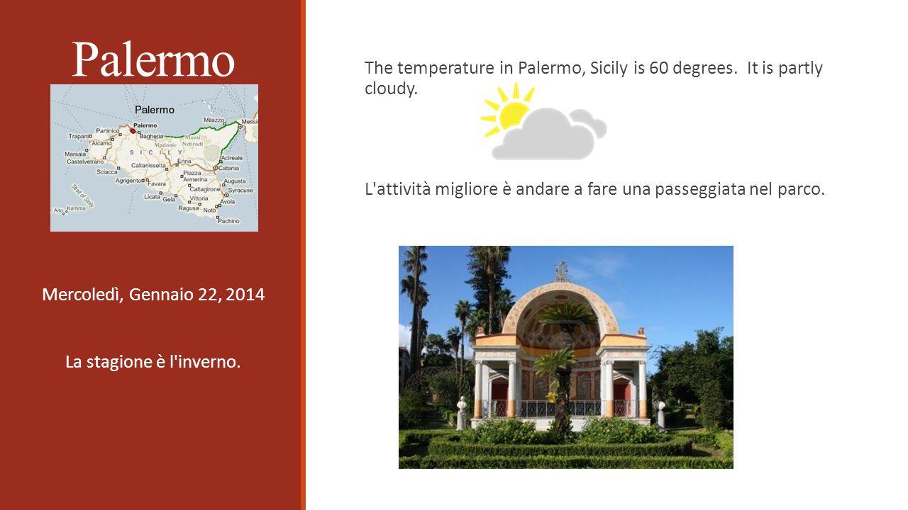 Palermo Mercoledì, Gennaio 22, 2014 La stagione è l inverno.
