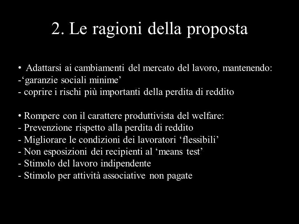 2. Le ragioni della proposta Adattarsi ai cambiamenti del mercato del lavoro, mantenendo: -'garanzie sociali minime' - coprire i rischi più importanti